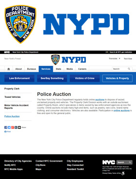 The New York City Police Department regularly holds online auctions to dispose of seized, unclaimed property and vehicles.